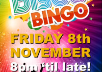 Disco Bingo night on Friday the 8th Nov